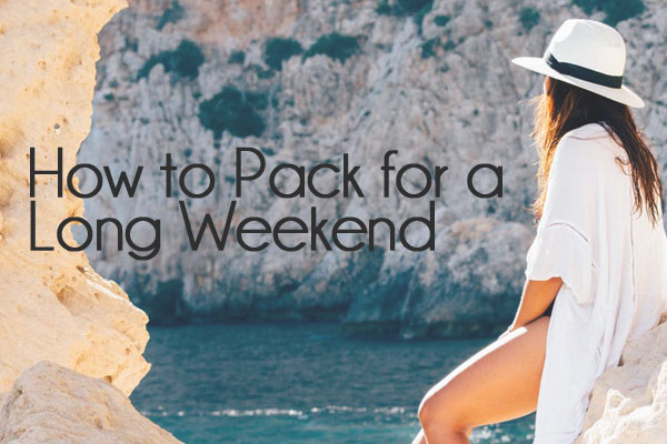 How-to-Pack-for-a-Long-Weekend