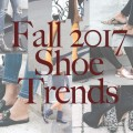 Fall-2017-Shoe-Trends